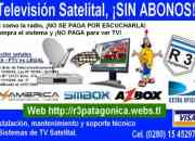 TELEVISION SATELITAL, ¡SIN ABONOS!