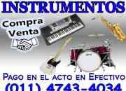 COMPRA VENTA INSTRUMENTOS MUSICALES USADOS 4743-4034 COMPRO