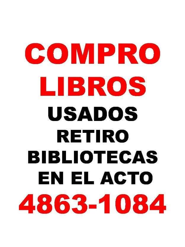 Compro libros usados retiro bibliotecas completas te:4863-1084