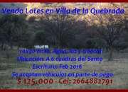 Vendo Lotes Villa de la Quebrada, 10x30mts, 2664882791