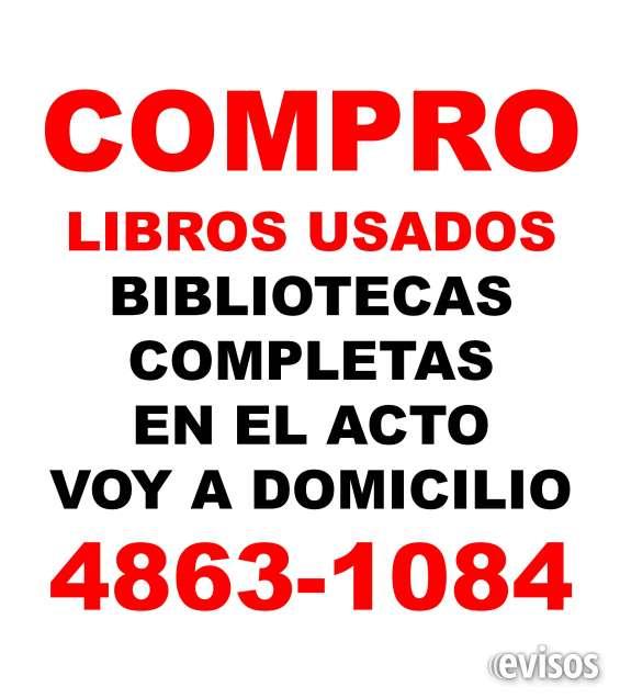 Compro libros usados retiro en el acto bibliotecas completas te: 4863-1084