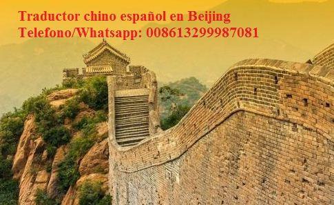 Traductor chino español en beijing, china telefono/whatsapp: 008613299987081