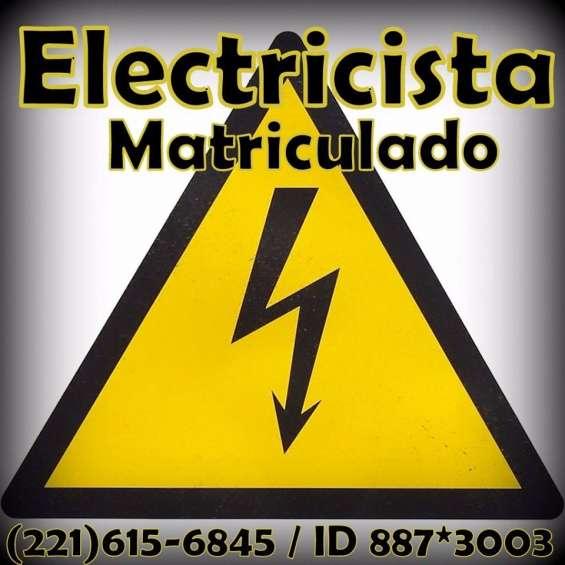 Electricista matriculado !!! 221-615-6845